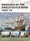 Warships of the Anglo-Dutch Wars 1652-74, Angus Konstam, 1849084106