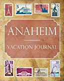 Anaheim Vacation Journal: Blank Lined Anaheim Travel Journal/Notebook/Diary Gift Idea for People Who Love to Travel