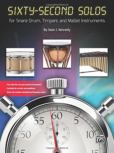 Sixty-Second Solos: For Snare Drum, Timpani, and Mallet Instruments