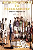 Introduction to Freemasonry - Entered Apprentice: Volume 1