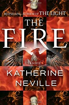The Fire: A Novel (The Eight Book 2) by [Neville, Katherine]