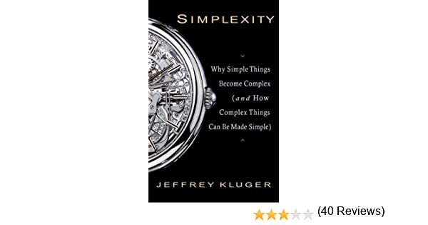 Simplexity: Why Simple Things Become Complex (and How Complex ...