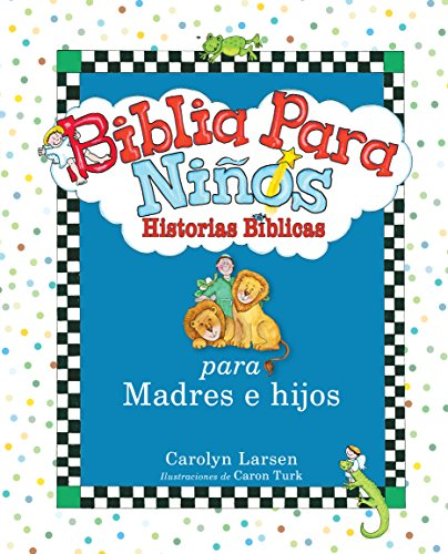Biblia para niños: Historias Bíblicas para madres e hijos varones / Little Boys Bible Storybook for Mothers and Sons (Spanish Version) (Spanish Edition)
