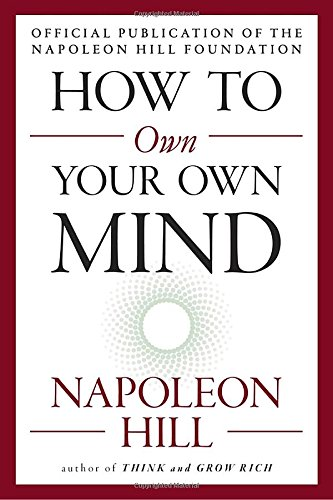 How to Own Your Own Mind (The Mental Dynamite Series) [Napoleon Hill] (Tapa Blanda)