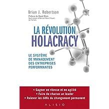 La révolution Holacracy: Le système de management des entreprises performantes (French Edition)