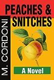 Peaches and Snitches, Michael Cordoni, 0595212328