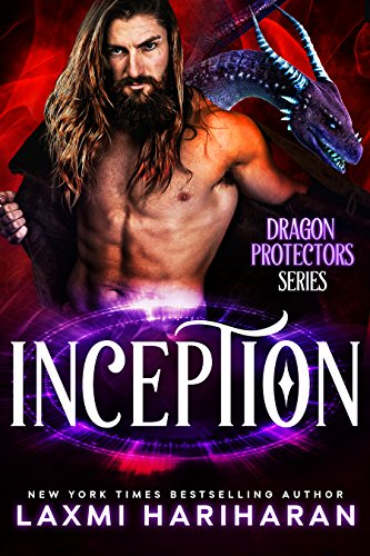 Inception: Paranormal Romance - Dragon Shifters, Immortals and Wolf Shifters (Dragon Protectors Book 1) by [Hariharan, Laxmi]