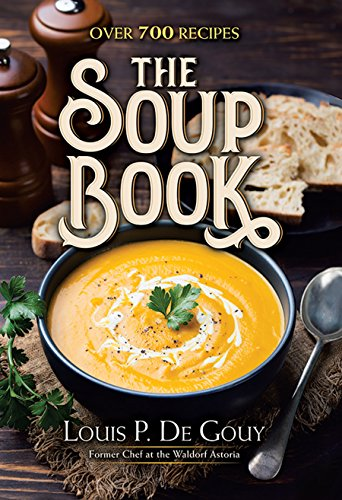 The Soup Book: Over 700 Recipes (Best Soup Cookbook 2019)