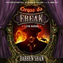 Cirque du Freak: A Living Nightmare: The Saga of Darren Shan, Book 1 Audiobook by Darren Shan Narrated by Ralph Lister