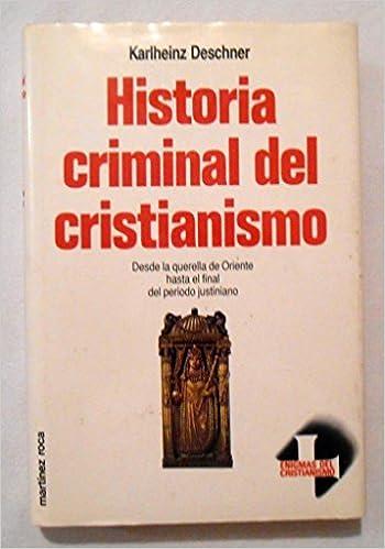 Historia criminal del cristianismo. t.3 : la querella de oriente a justiniano: Amazon.es: Deschner, Karlheinz: Libros