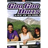 Music in High Places : Goo Goo Dolls : Live in Alaska