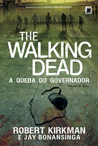 The Walking Dead. A Queda do Governador - Parte 1. Volume 3