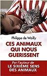 Ces animaux qui nous guérissent par Philippe de Wailly