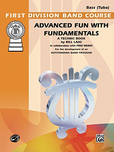 Tuba Bass Brass (Advanced Fun with Fundamentals for Bass (Tuba): A Technic Book for the Development of an Outstanding Band Program (First Division Band Course))