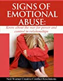 Signs of Emotional Abuse: Know about the War for Power and Control in Relationships (Healing Emotional Abuse Book 1)