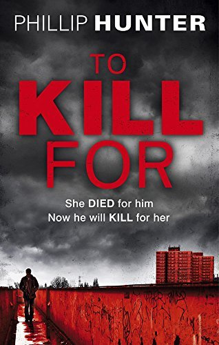 To Kill For (The Killing Machine) by Phillip Hunter (2015-05-07)