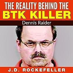The Reality Behind the BTK Killer: Dennis Rader