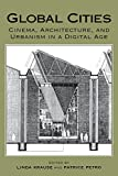 Global Cities: Cinema, Architecture, and Urbanism in a Digital Age (New Directions in International Studies)