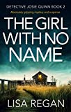 #8: The Girl With No Name: Absolutely gripping mystery and suspense (Detective Josie Quinn Book 2)