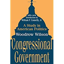 Congressional Government: A Study in American Politics (Library of Liberal Thought)