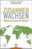 Zusammen wachsen: Globalisierung braucht Religion