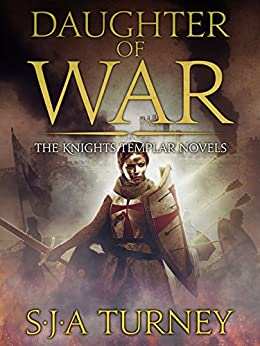 Daughter of War (Knights Templar Book 1) by [Turney, S.J.A.]