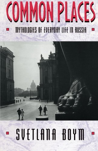 Common Places: Mythologies of Everyday Life in Russia (Library of African Adventure; 3)