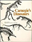 img - for Carnegie's dinosaurs : a comprehensive guide to Dinosaur Hall at Carnegie Museum of Natural History, Carnegie Institute book / textbook / text book