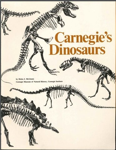 - Carnegie's dinosaurs : a comprehensive guide to Dinosaur Hall at Carnegie Museum of Natural History, Carnegie Institute