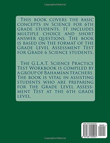 G L A T  Science Practice Test Workbook - Grade 6: Multiple Choice