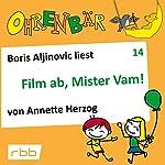 Film ab, Mister Vam! (Ohrenbär 14) | Annette Herzog