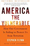 img - for America the Vulnerable: How Our Government Is Failing to Protect Us from Terrorism book / textbook / text book