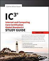 IC3: Internet and Computing Core Certification Global Standard 4 Study Guide Front Cover