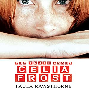 The Truth About Celia Frost Audiobook