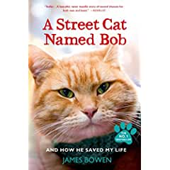 Buy A Street Cat Named Bob: And How He Saved My Life