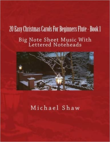 20 Easy Christmas Carols For Beginners Flute - Book 1: Big Note Sheet Music with Lettered Noteheads (Volume 1) by Michael Shaw (2016-09-02)