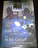 Cold Tea on a Hot Day; At the Corner of Love and Heartache, Curtiss Ann Matlock, 0739426931