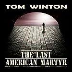 The Last American Martyr | Tom Winton