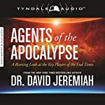 Agents of the Apocalypse: A Riveting Look at the Key Players of the End Times | David Jeremiah