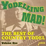 Yodeling Mad: Best of Country Yodel [ORIGINAL RECORDINGS REMASTERED]