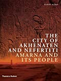 img - for The City of Akhenaten and Nefertiti: Amarna and Its People (New Aspects of Antiquity) book / textbook / text book