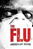 The FLU-OLOGY: Two Contagious Tales of Deadly Global Pandemic