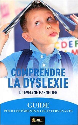 Lire Comprendre la dyslexie : Un guide pour les parents et les intervenants epub pdf