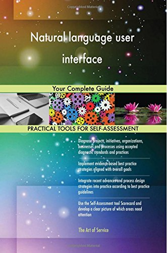 Natural language user interface: Your Complete Guide by CreateSpace Independent Publishing Platform