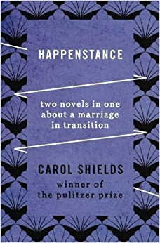 Book Happenstance: Two Novels in One about a Marriage in Transition by Shields, Carol (2013)