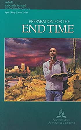 preparation for the end time adult bible study guide 2q 2018 rh amazon com sda study guide pdf sda study guide 2018