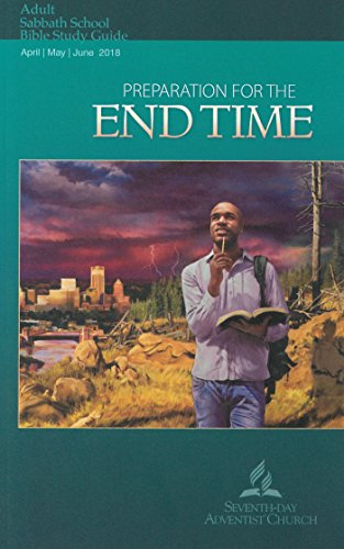 Preparation for the End Time: Adult Bible Study Guide 2Q 2018