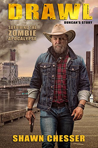 Drawl: Duncan's Story (Surviving the Zombie Apocalypse Book 10) by [Chesser, Shawn]