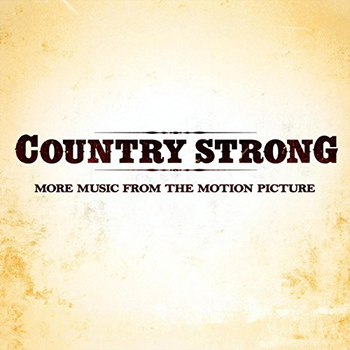 Country Strong (More Music fro...
