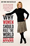 Why Women Should Rule the World, Dee Dee Myers, 0061140414